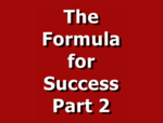 The Formula for Success Part 2